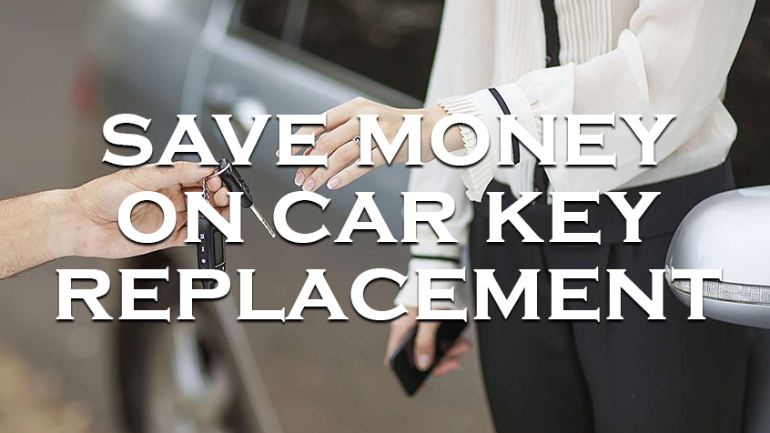 Save Money on Car Key Replacement