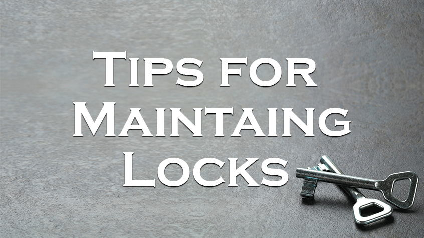 Locksmith Mike's Tips for Maintaining Locks